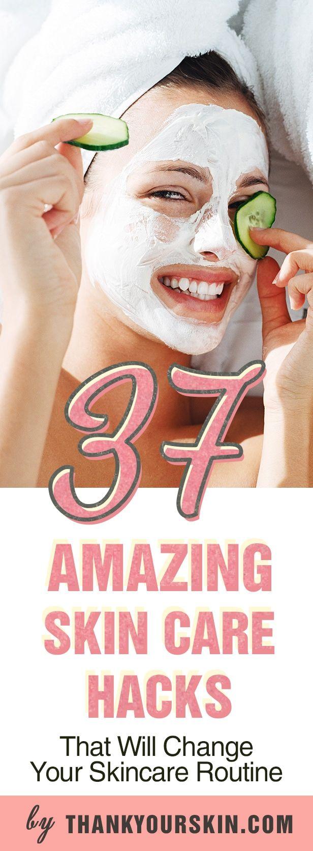37 Amazing Skin Care Hacks
