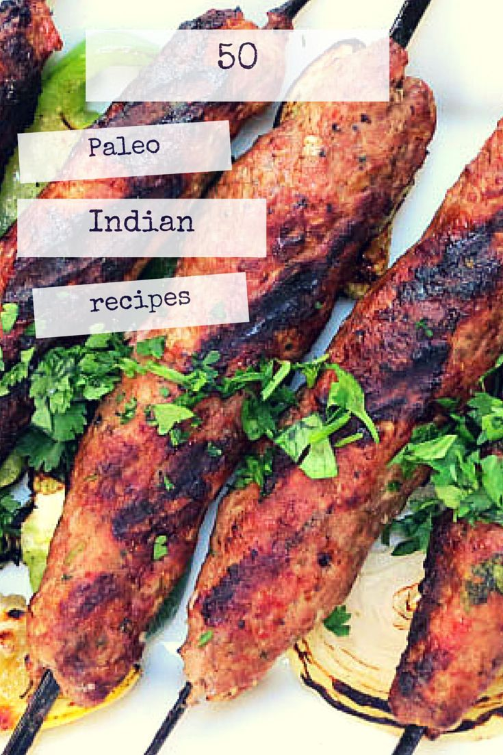 Everyone needs some curry and chai in their life. Here are 50 Paleo Indian recipes full of robust flavors.