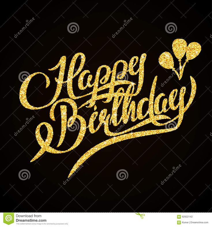 Happy Birthday - Gold Glitter Hand Lettering On - Download From Over 52 Million High Quality Stock Photos, Images, Vectors. Sign up for FREE today. Image: 62922142