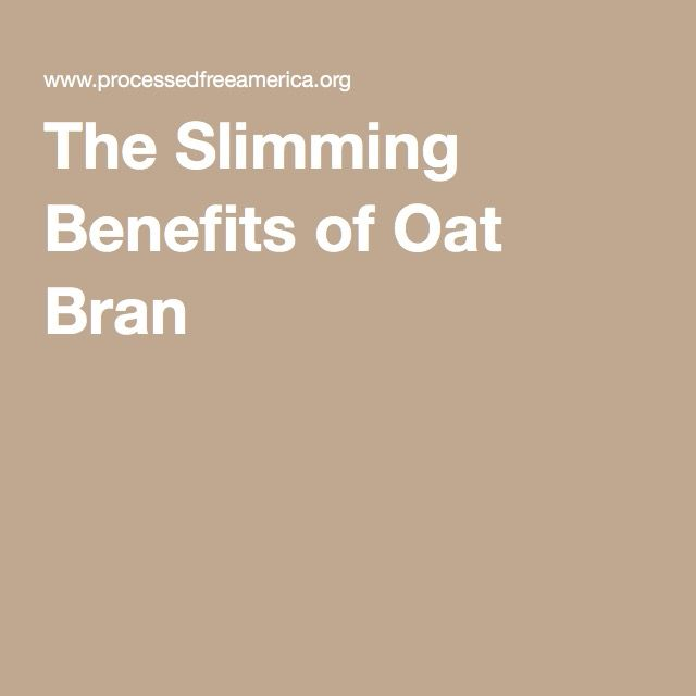 The Slimming Benefits of Oat Bran