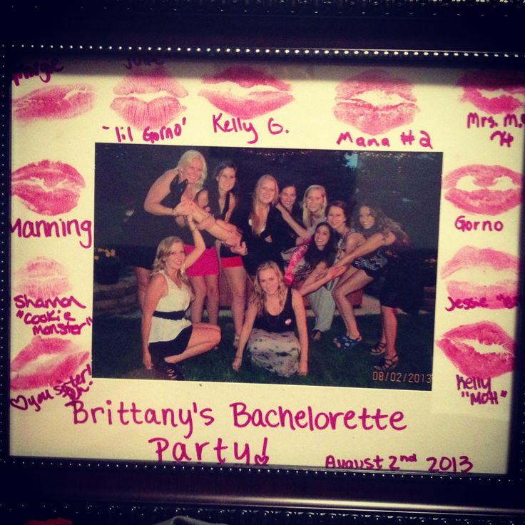 Bachelorette party gift ideas for the bride to be. Buy a couple different shades of lipstick and a frame. Have everyone kiss and sign the frame. Make sure to get a group photo! Makes for a very cute and inexpensive  gift for the bride.