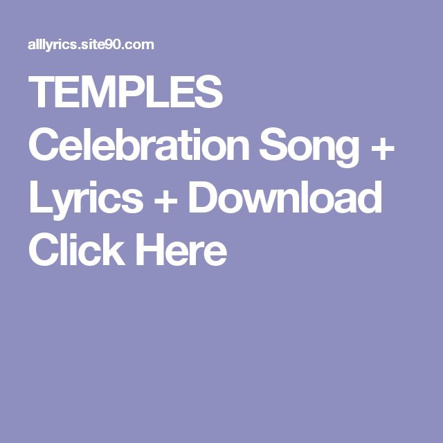TEMPLES Celebration Song + Lyrics + Download  Click Here