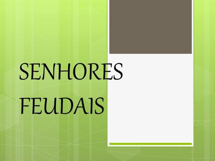 SENHORES  FEUDAIS