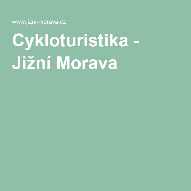 Cykloturistika - Jižní Morava