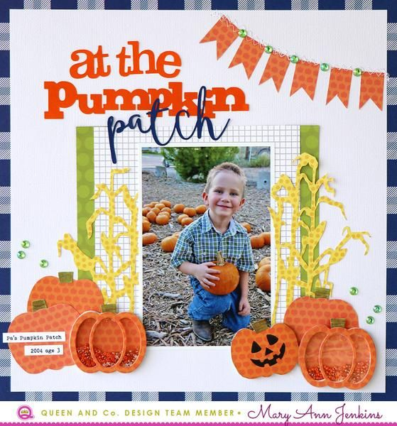 cut and easy Pumpkin Shakers. Pumpkin  Patch layout. Single photo layout. Queen and Company. Mary-Ann Jenkins. Pumpkin Patch - Halloween Hoopla Shaker Kit