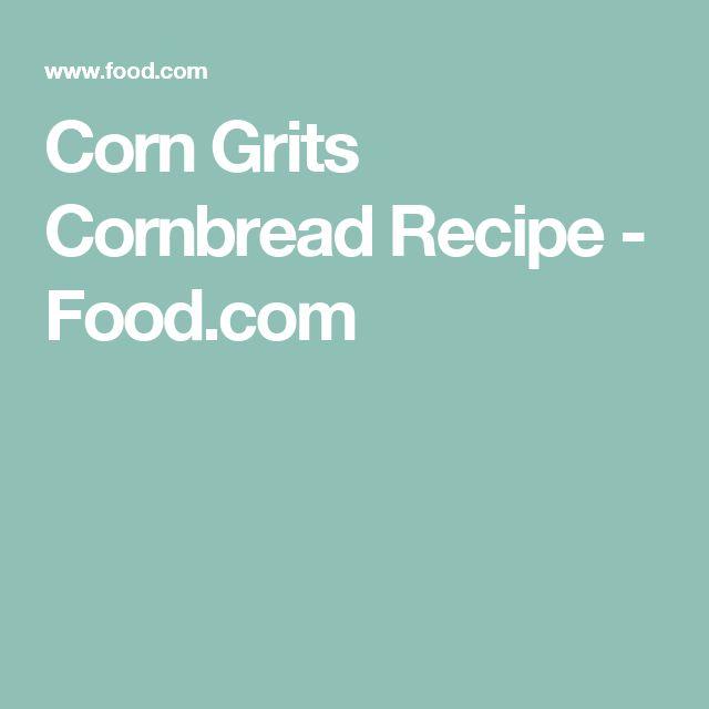 Corn Grits Cornbread Recipe - Food.com