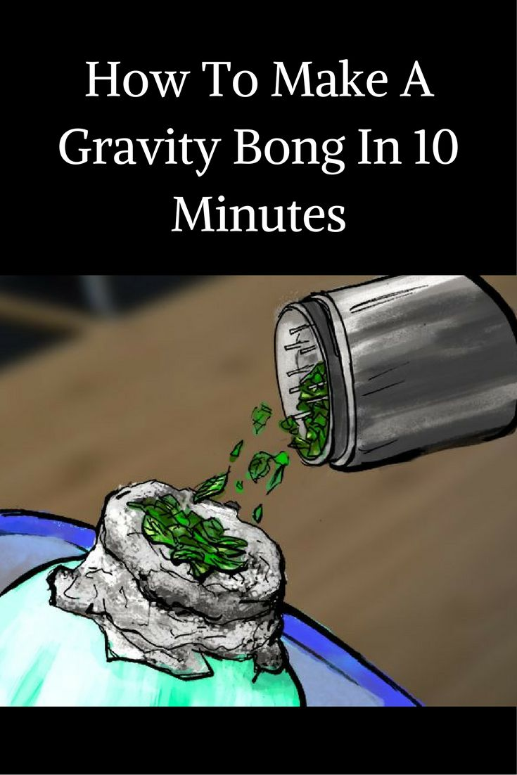 How To Make A Gravity Bong In 10 Minutes
