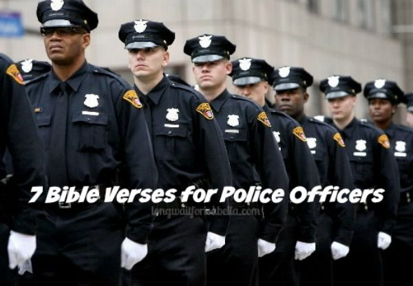 Bible Verses for Police Officers, so glad my husband likes his job. Not complaining about it. He gets to spread Gods word too