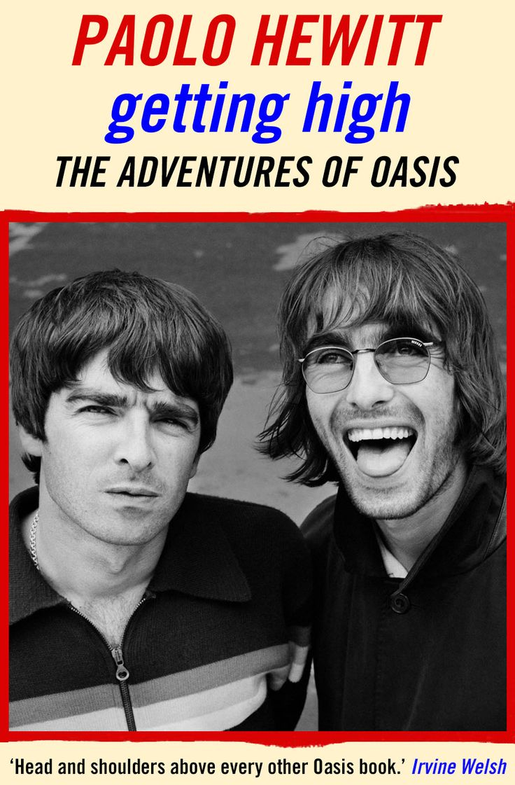 GETTING HIGH: THE ADVENTURES OF OASIS by Paolo Hewitt