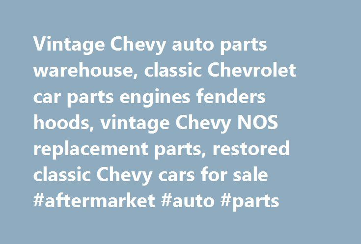 Vintage Chevy auto parts warehouse, classic Chevrolet car parts engines fenders hoods, vintage Chevy NOS replacement parts, restored classic Chevy cars for sale #aftermarket #auto #parts http://auto.remmont.com/vintage-chevy-auto-parts-warehouse-classic-chevrolet-car-parts-engines-fenders-hoods-vintage-chevy-nos-replacement-parts-restored-classic-chevy-cars-for-sale-aftermarket-auto-parts/  #chevrolet auto parts # Vintage Chevy Auto Parts Warehouse (Freetown, MA) Vast Chevrolet car parts…