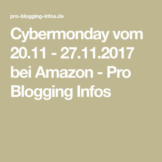 Cybermonday vom 20.11 - 27.11.2017 bei Amazon - Pro Blogging Infos