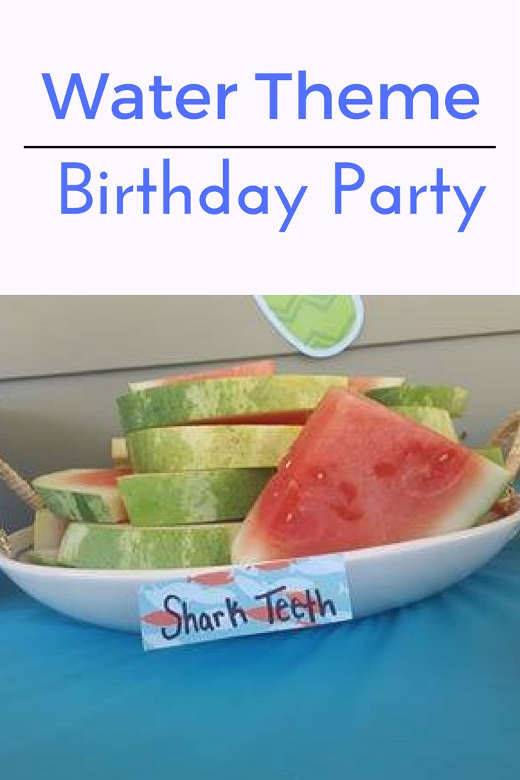 "Water Theme Food For A Super Fun Kids Birthday Party. Watermelon as ""Shark Teeth"""