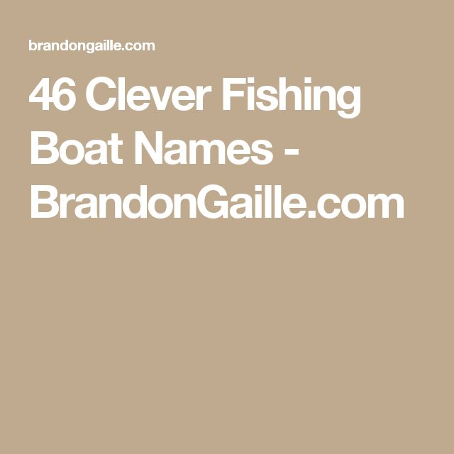 46 Clever Fishing Boat Names - BrandonGaille.com