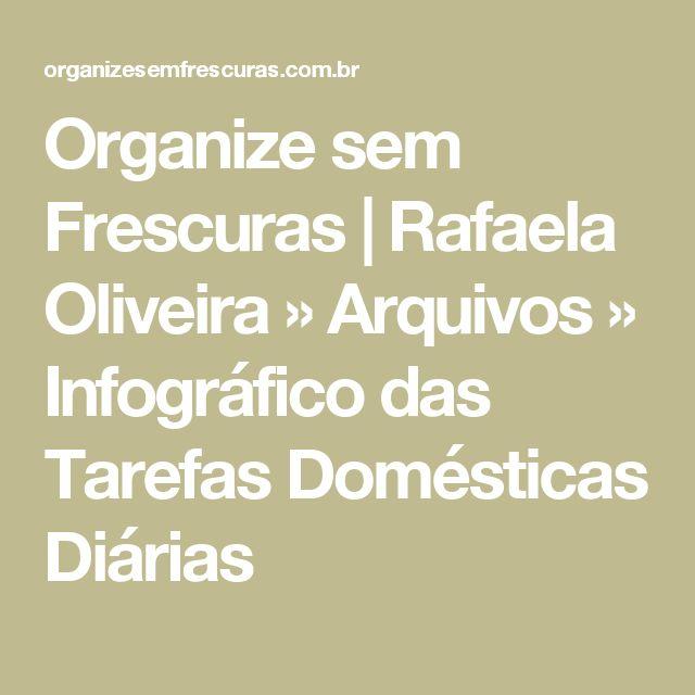 Organize sem Frescuras   Rafaela Oliveira » Arquivos  » Infográfico das Tarefas Domésticas Diárias