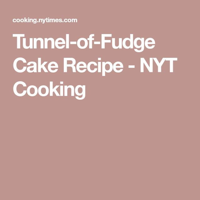 Tunnel-of-Fudge Cake Recipe - NYT Cooking