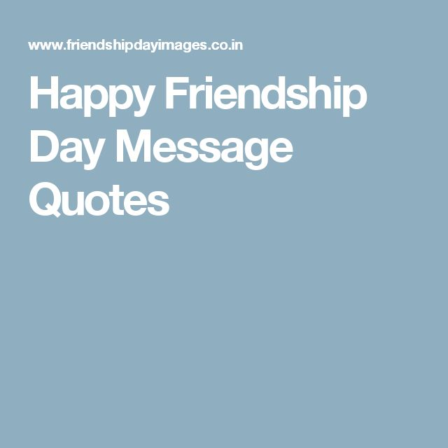 Happy Friendship Day Message Quotes