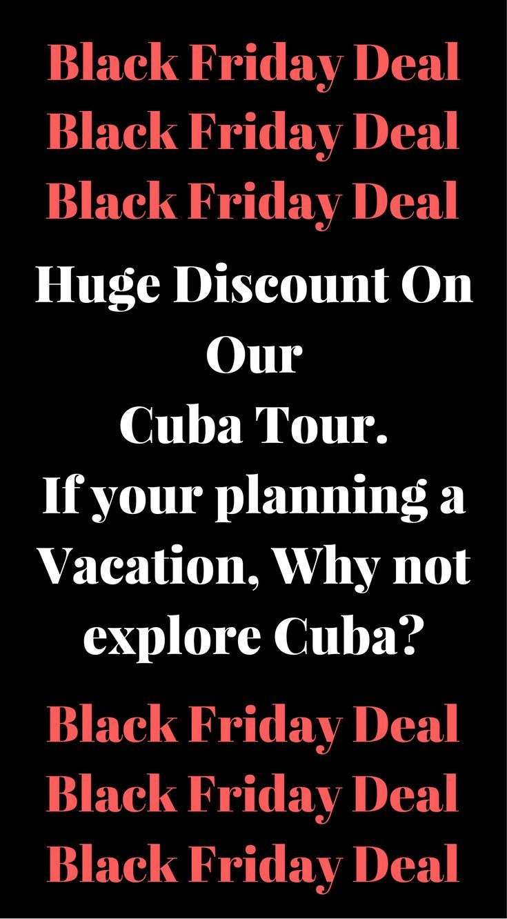 Black Friday Travel Deal! Book Your Cuba Holiday Today! Cuba holiday package. Black Friday Discount! A Special Black Friday deal! Enter the code BLACK FRIDAY at checkout http://www.divergenttravelers.com/travel-photography-tours/cuba-photo-tour/