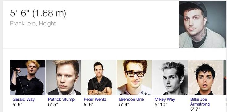 Ok so frank isn't THAT short I mean he's taller then Patrick Stump. The same height as Peter Wentz and is only one inch shorter then BJA