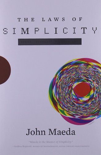 The Laws of Simplicity (Simplicity: Design, Technology, Business, Life) by John Maeda http://www.amazon.co.uk/dp/0262134721/ref=cm_sw_r_pi_dp_.bhEub1FX7YJD