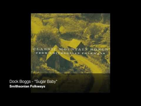 """Dock Boggs - """"Sugar Baby"""".  I bloody love this song. Docks voice makes my heart warm."""