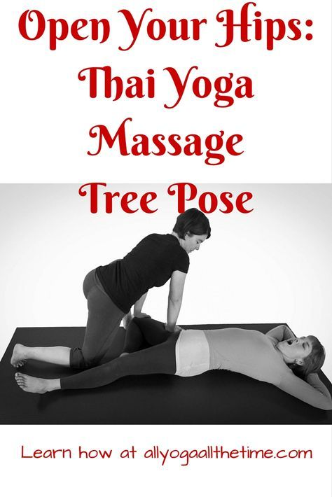 No balance needed for this Tree Pose! Thai Yoga Massage reminds you that this is, indeed, a hip opening pose! Learn how here.
