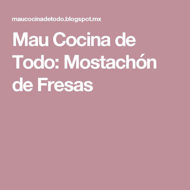 Mau Cocina de Todo: Mostachón de Fresas