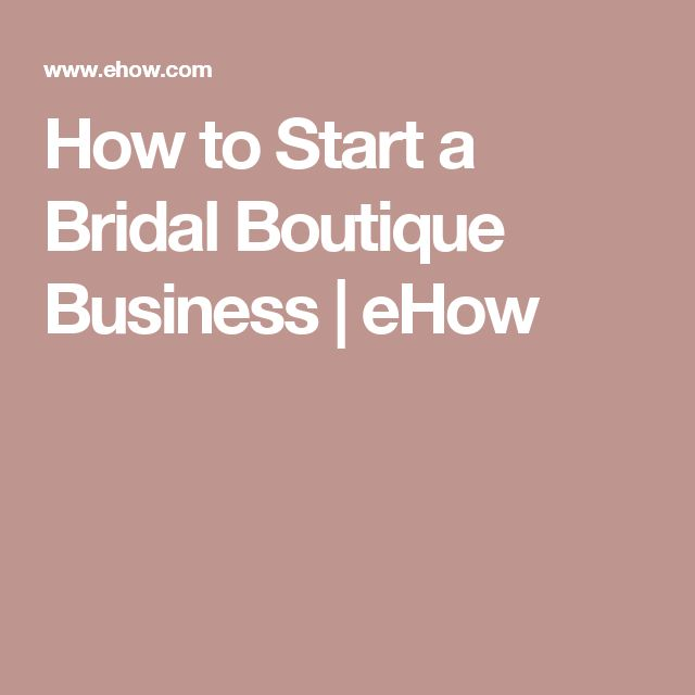 How to Start a Bridal Boutique Business | eHow