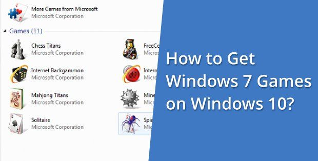 Get Windows 7 Games on Windows 10 – The 2019 Guide #Windows7