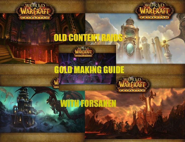 World Of Warcraft Old Content Raiding Gold Making Guide 6.2.3