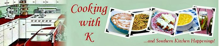 Cooking with K   Southern Kitchen Happenings
