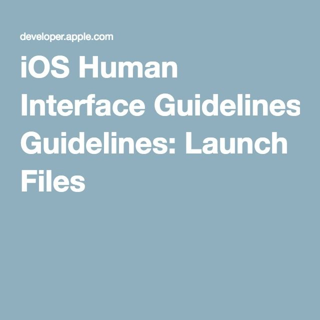 iOS Human Interface Guidelines: Launch Files