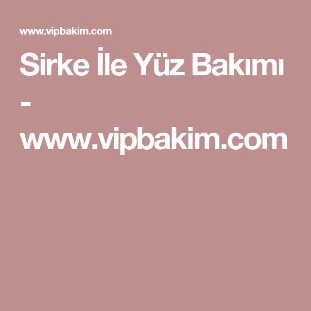Sirke İle Yüz Bakımı - www.vipbakim.com