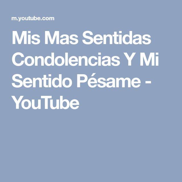 Mis Mas Sentidas Condolencias Y Mi Sentido Pésame - YouTube