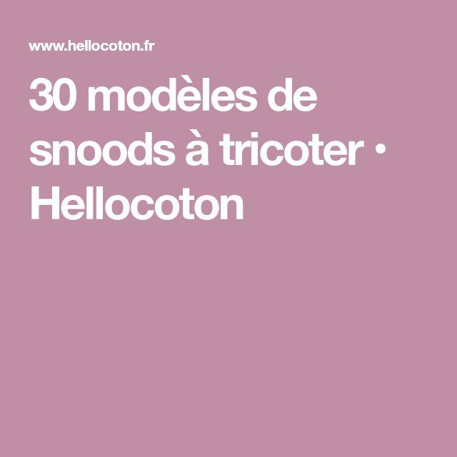 30 modèles de snoods à tricoter • Hellocoton