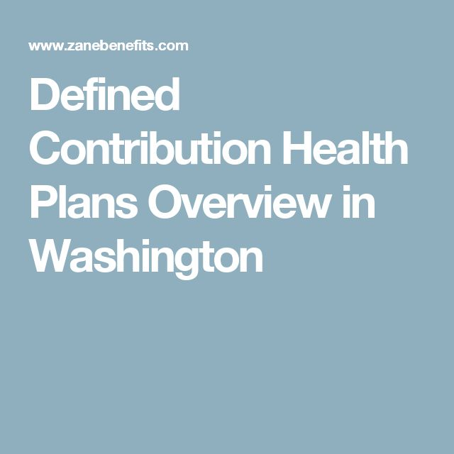 Defined Contribution Health Plans Overview in Washington