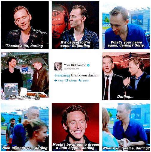 Tom's favorite word. When I meet him I hope he calls me darling :) I don't think anybody has ever called me darling and is like for him to be the first <3 hehe :}