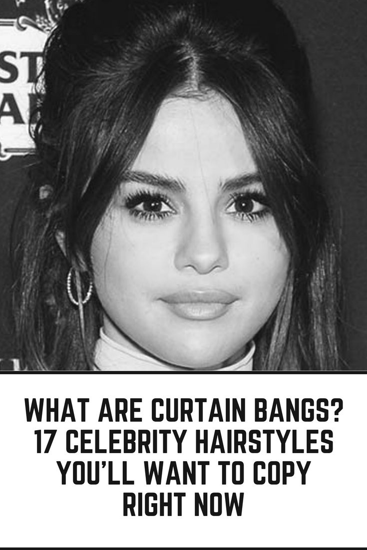 What Are Curtain Bangs? 17 Celebrity Hairstyles You'll Want To Copy Right Now