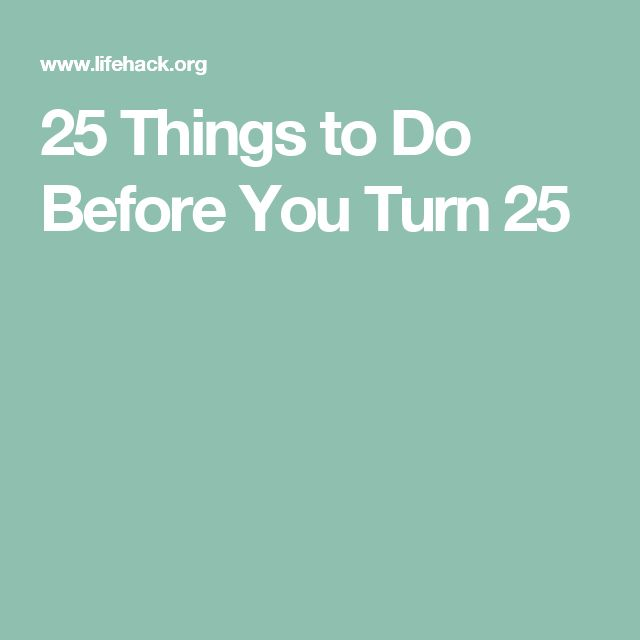 25 Things to Do Before You Turn 25