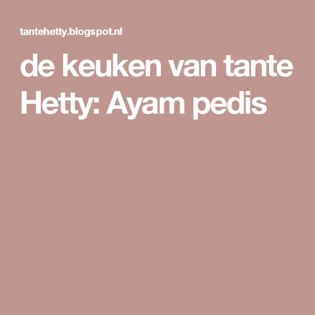 de keuken van tante Hetty: Ayam pedis