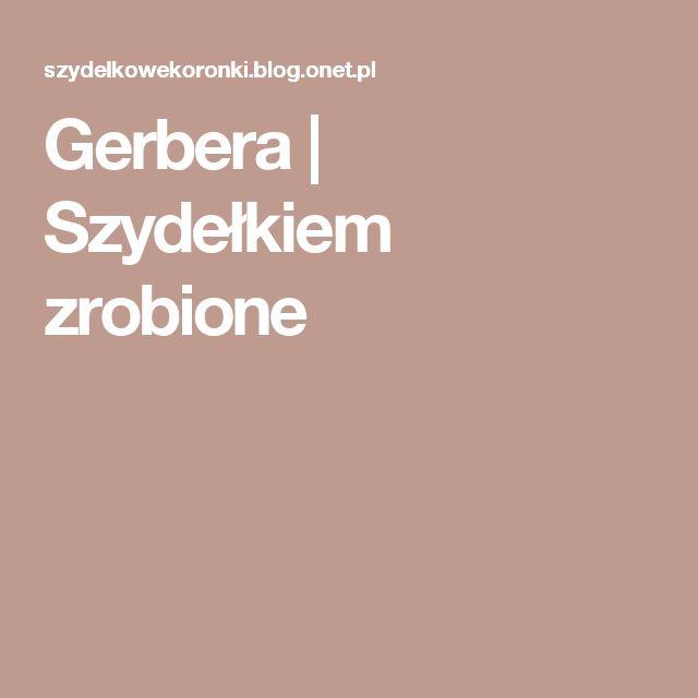 Gerbera | Szydełkiem zrobione