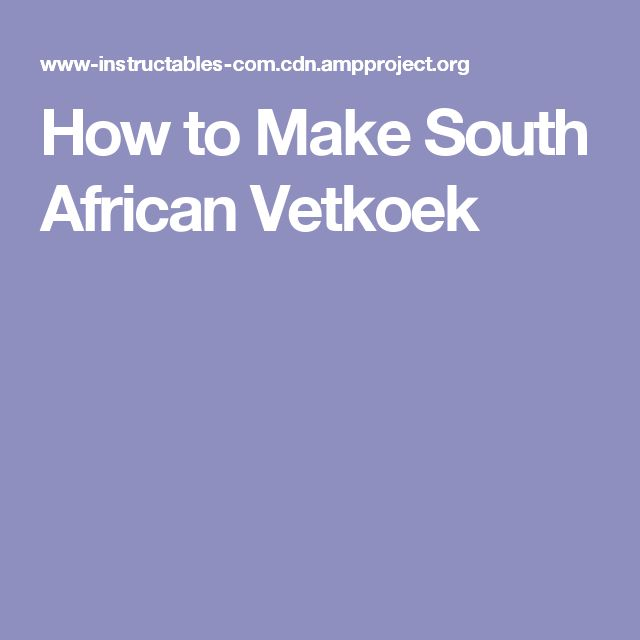 How to Make South African Vetkoek