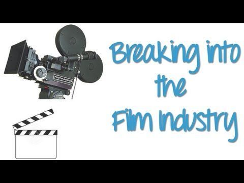 Breaking Into The Film Industry! By BixbyFilms