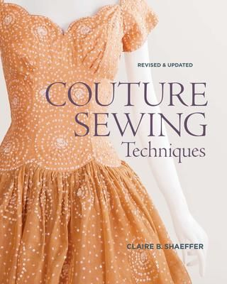 Couture sewing techniques. Claire Shaeffer.
