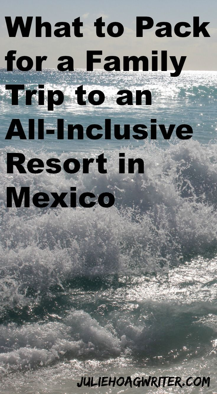 What to Pack For a family trip to an all inclusive resort in Mexico for family travel packing tips with printable packing list and extras to pack. Family vacation packing list to reduce pre-travel stress for moms. Packing from a list is a travel hack and mom hack that helps relieve trip stress. #momhacks #travelhacks #printablepackinglist #packinglist #packingtips #packing #allinclusive #familytravel #familyvacation #vacationtips #traveltips #travelblog #momblogger #juliehoagwriter #mexico