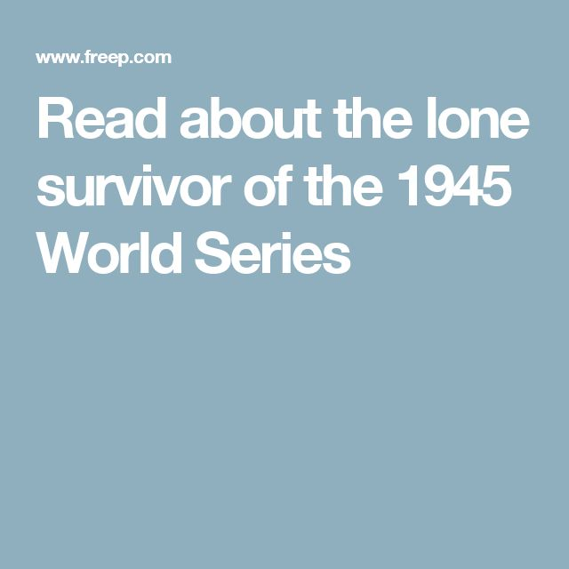 Read about the lone survivor of the 1945 World Series
