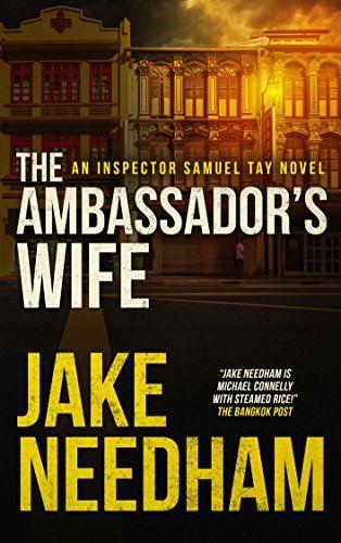 THE AMBASSADOR'S WIFE (The Inspector Samuel Tay Novels Bo... https://www.amazon.com/dp/B006E8ZYPI/ref=cm_sw_r_pi_dp_x_VC5byb6G08KGH