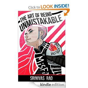 Amazon.com: The Art of Being Unmistakable: A Collection of Essays About Making a Dent in The Universe eBook: Srinivas Rao: Kindle Store