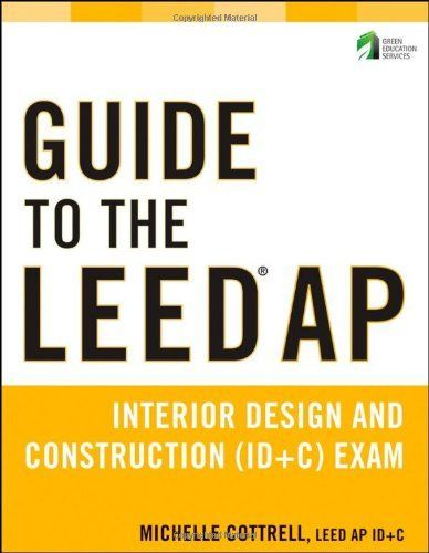 Guide To The LEED AP Interior Design And Construction ID C Exam