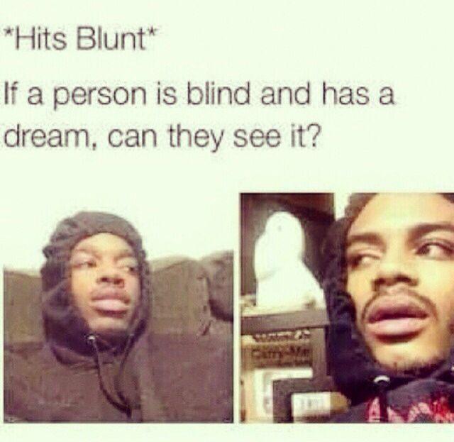 Hits blunt #stonerHumor