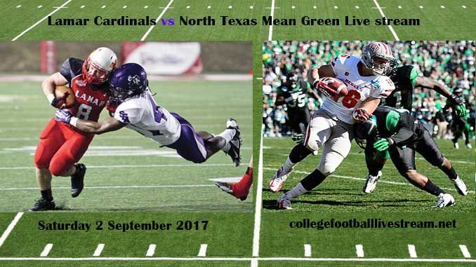 Lamar Cardinals vs North Texas Mean Green Live stream Teams: Lamar Cardinals vs North Texas Mean Green Time: TBD Date: Saturday, 2 September 2017 Location: Apogee Stadium, Denton, TX TV : ESPN NETWORK Watch College Football Live Streaming Online The Lamar Cardinals is a college football team in...